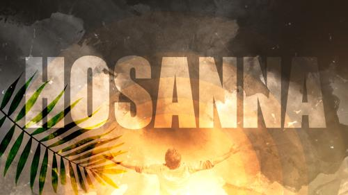 view the Video Illustration Hosanna (Palm Sunday Worship Intro