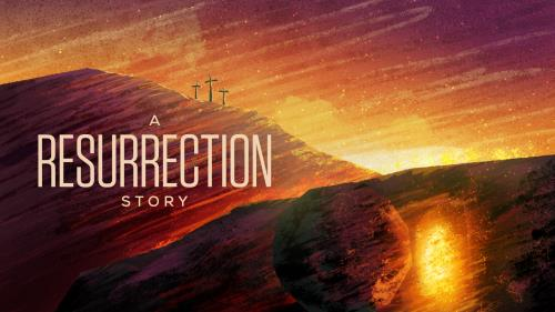 view the Video Illustration A Resurrection Story