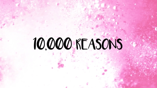 view the Worship Music Video 10000 Reasons (Bless The Lord)