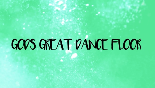 view the Worship Music Video God's Great Dance Floor