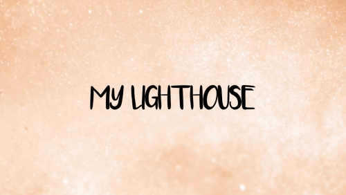 view the Worship Music Video My Lighthouse