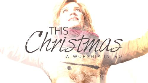 view the Video Illustration This Christmas (A Worship Intro.)