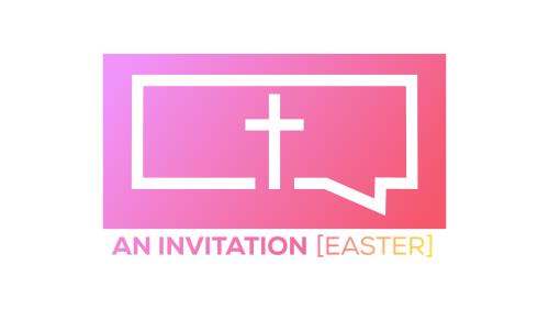 view the Video Illustration An Invitation (Easter)