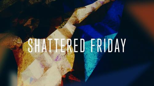 view the Video Illustration Shattered Friday