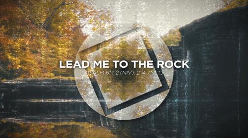 view the Worship Music Video Lead Me To The Rock