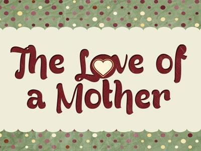 view the PowerPoint Template For The  Love Of A  Mother